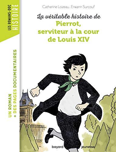 La véritable histoire de Pierrot, serviteur à la cour de Louis XIV - NE -