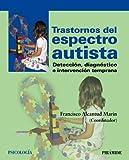 Trastornos del espectro autista: Detección, diagnóstico e intervención temprana (Psicología)