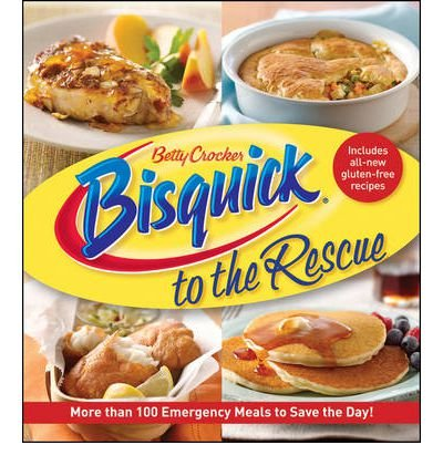-betty-crocker-bisquick-to-the-rescue-betty-crocker-author-paperback-2011