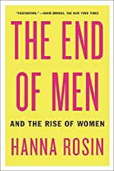 The End of Men: And the Rise of Women by Hanna Rosin (2013-09-03)