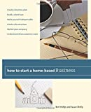 How to Start a Home-Based Business: Create a Business Plan*Build a Client Base*Make Yourself Indispensable*Create a Fee Structure*Market Your ... Customers Want (Home-Based Business Series)