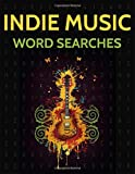 Indie Music Word Searches: Indie and Alternative Singers, Artists, Groups and Musicians Wordsearches