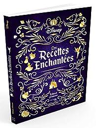 Les Recettes Enchantees Disney Thibaud Villanova Babelio