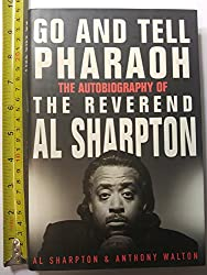 Go and Tell the Pharaoh: The Autobiography of Reverend Al Sharpton