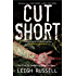 Cut Short: A compelling serial killer thriller (A DI Geraldine Steel Thriller Book 1)