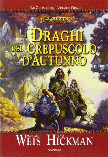 I draghi del crepuscolo d'autunno. Le cronache. DragonLance: 1