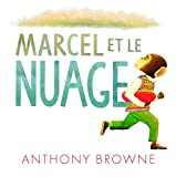 Marcel et le nuage   Browne, Anthony (1946-....). Auteur