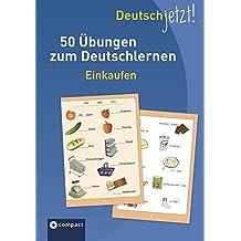 Deutsch jetzt! (Wortschatz) - Einkaufen: 50 Übungen zum Deutschlernen