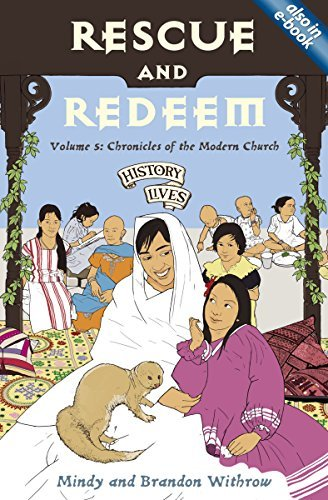 Rescue and Redeem: Volume 5: Chronicles of the Modern Church (History Lives) by Brandon Withrow (2014-01-20)