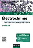 Électrochimie - Des concepts aux applications - Cours et exercices corrigés