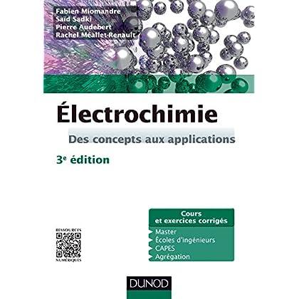 Électrochimie - 3e édition: Des concepts aux applications - Cours et exercices corrigés