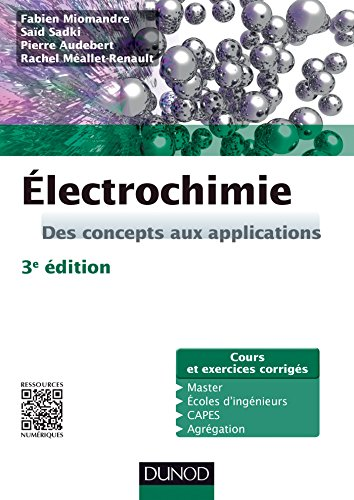lectrochimie - 3e dition : Des concepts aux applications - Cours et exercices corrigs