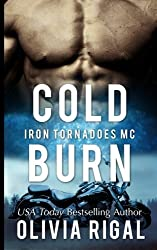 Cold Burn (The Iron Tornadoes MC) (Volume 2) by Olivia Rigal (2014-05-06)