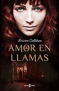 Amor en llamas par Kristen Callihan