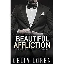 Beautiful Affliction (A Dark Billionaire Romance) (English Edition)