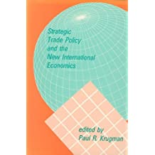 Strategic Trade Policy and the New International Economics by P KRUGMAN (1986-01-01)