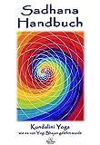 Sadhana Handbuch: Kundalini Yoga wie es von Yogi Bhajan gelehrt wurde