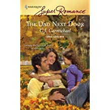 The Dad Next Door by C.J. Carmichael (2008-02-12)