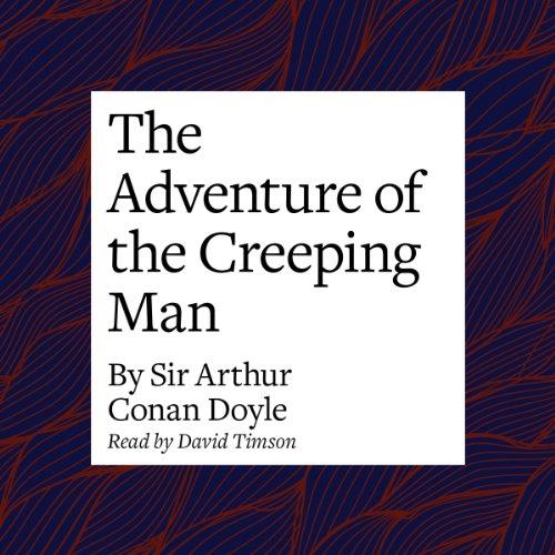The Adventure of the Creeping Man  Audiolibri