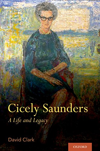 Cicely Saunders: A Life and Legacy (English Edition)