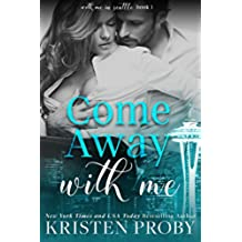 Come Away With Me (With Me In Seattle Book 1) (English Edition)
