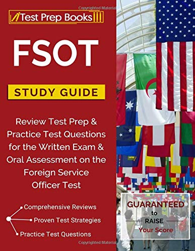 FSOT Study Guide Review: Test Prep & Practice Test Questions for the Written Exam & Oral Assessment on the Foreign Service Officer Test por Test Prep Books