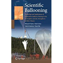 Scientific Ballooning: Technology and Applications of Exploration Balloons Floating in the Stratosphere and the Atmospheres of Other Planets (Lecture notes in mathematics ; 768) by Nobuyuki Yajima (2009-01-28)