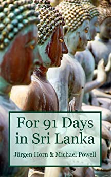For 91 Days in Sri Lanka (English Edition) de [Powell, Michael]