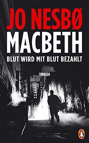 Buchseite und Rezensionen zu 'Macbeth: Blut wird mit Blut bezahlt. Thriller - Internationaler Bestseller' von Jo Nesbø