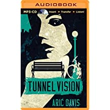 Tunnel Vision by Aric Davis (2014-10-01)