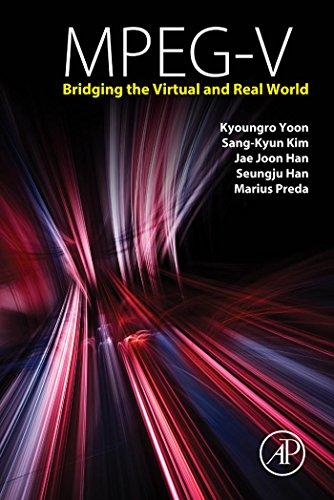 MPEG-V: Bridging the Virtual and Real World (English Edition) por Kyoungro Yoon