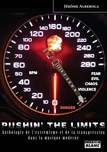 Pushin' The Limits Anthologie de lextrmisme et de la transgression dans la musique moderne