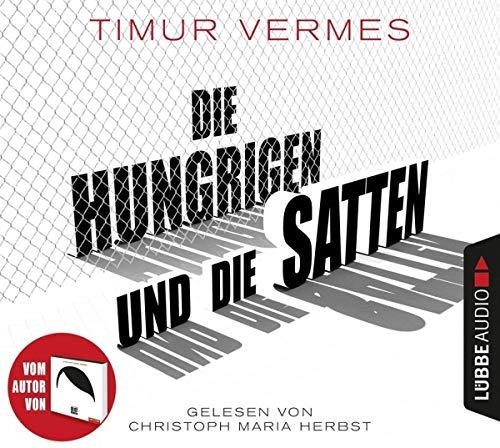 Buchseite und Rezensionen zu 'Die Hungrigen und die Satten: Roman.' von Timur Vermes