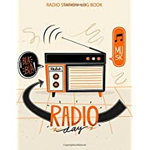 Radio Station Log Book : HAM : Log Book Journal : Music Radio Day: (Centurion Logbooks/Record Books)