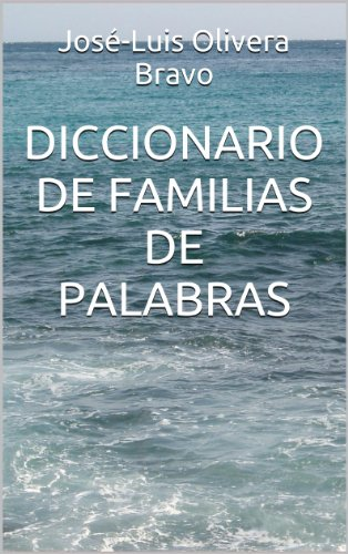 DICCIONARIO DE FAMILIAS DE PALABRAS (Spanish Edition)