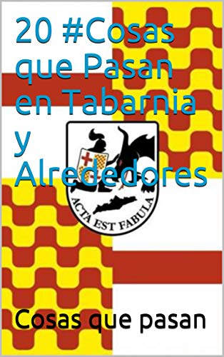 20 Cosas que Pasan en Tabarnia y Alrededores (#CosasQuePasanEnTabarnia y alrededores. nº 1) por Cosas que pasan