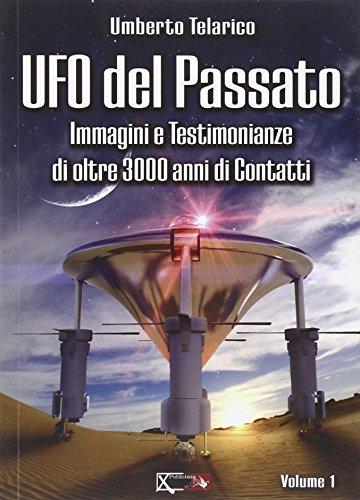Ufo del passato. Immagini e testimonianze di oltre 3000 anni di contatti