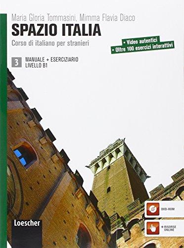 Spazio Italia. Corso di italiano per stranieri. Manuale. Con eserciziario. Per le Scuole superiori. Con DVD-ROM: 3
