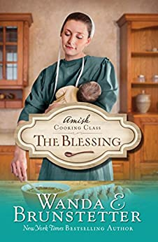 Amish Cooking Class - The Blessing (English Edition) di [Brunstetter, Wanda E.]