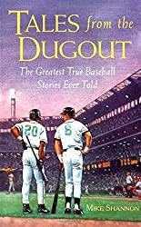 Tales from the Dugout : The Greatest True Baseball Stories Ever Told 1st edition by Shannon, Mike (1998) Paperback