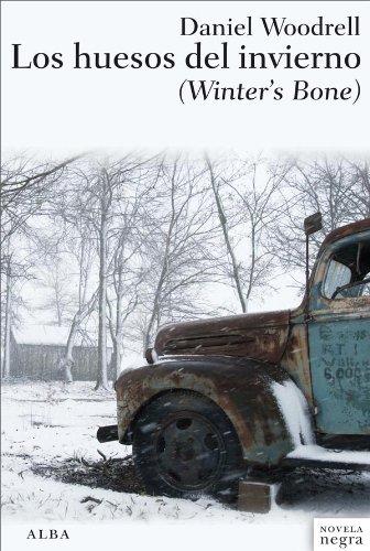 Los huesos del invierno (Novela negra) por Daniel Woodrell