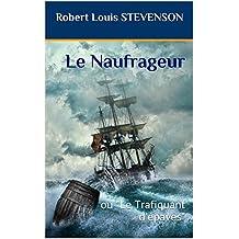 Le Naufrageur: ou Le Trafiquant d'épaves