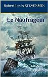 Le Naufrageur: ou Le Trafiquant d'épaves par Stevenson