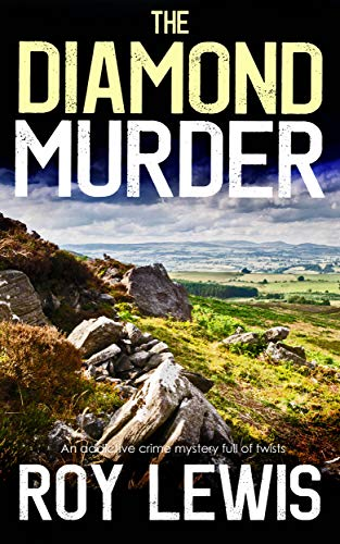 THE DIAMOND MURDER an addictive crime mystery full of twists (Eric Ward Mystery Book 4) by [LEWIS, ROY]