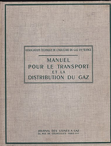 Manuel pour le transport et la distribution du gaz par Collectif
