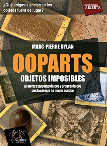 Ooparts (Investigación Abierta) por Marc-Pierre Dylan