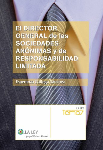 El Director General de las sociedades anónimas y de responsabilidad limitada por Esperanza Gallego Sánchez