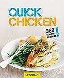 Quick Chicken: 360 schnelle Rezepte