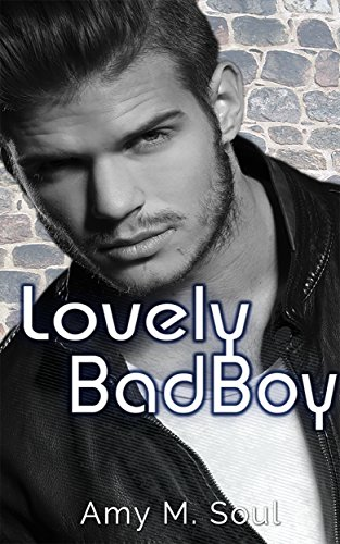 Lovely Bad Boy von [Soul, Amy M.]