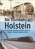 Historische Fotos und Postkarten dokumentieren Haupt- und Nebenbahnen sowie stillgelegte Bahnstrecken, typische Fahrzeuge und den Transitverkehr in Holstein. (Sutton - Auf Schienen unterwegs)
